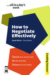 How to Negotiate Effectively by David Oliver