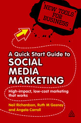 A Quick Start Guide to Social Media Marketing by Neil Richardson