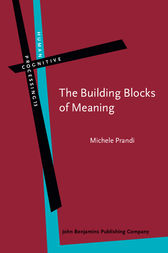 The Building Blocks of Meaning by Michele Prandi