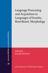 Language Processing and Acquisition in Languages of Semitic, Root-Based, Morphology