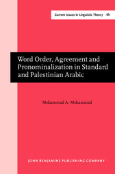 Word Order, Agreement and Pronominalization in Standard and Palestinian Arabic by Mohammad A. Mohammad