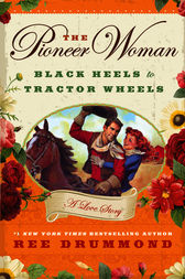The Pioneer Woman by Ree Drummond
