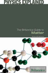 The Britannica Guide to Matter by Erik Gregersen