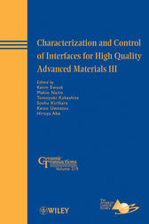 Characterization and Control of Interfaces for High Quality Advanced Materials III by Kevin G. Ewsuk