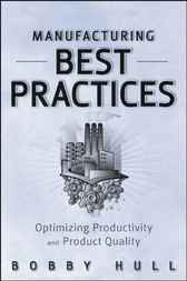 Manufacturing Best Practices by Bobby Hull