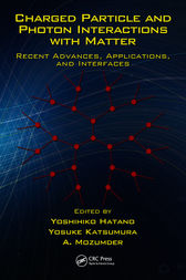 Charged Particle and Photon Interactions with Matter by Yoshihiko Hatano