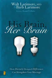 His Brain, Her Brain by Walt and Barb Larimore