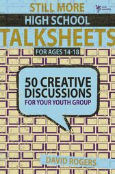 Still More High School Talksheets by David W. Rogers