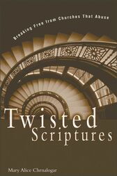 Twisted Scriptures by Mary Alice Chrnalogar