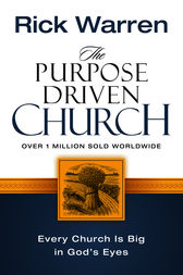 The Purpose Driven Church by Rick Warren