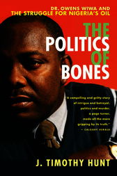 The Politics of Bones by J. Timothy Hunt