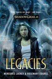 Shadow Grail #1: Legacies by Mercedes Lackey