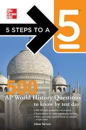 5 Steps to a 5 500 AP World History Questions to Know by Test Day by Adam Stevens