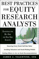 Best Practices for Equity Research Analysts:  Essentials for Buy-Side and Sell-Side Analysts by James Valentine