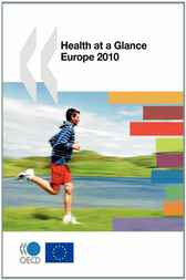 Health at a Glance: Europe 2010 by OECD Publishing