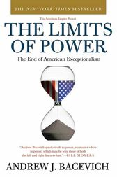 The Limits of Power by Andrew Bacevich