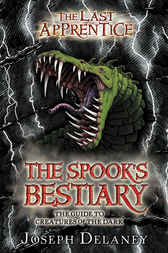 The Last Apprentice: The Spook's Bestiary by Joseph Delaney