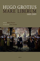 Hugo Grotius Mare Liberum 1609-2009 by Robert Feenstra