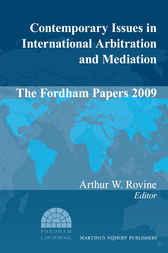Contemporary Issues in International Arbitration and Mediation: The Fordham Papers (2009)
