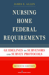 Nursing Home Federal Requirements by James E. Allen
