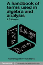A Handbook of Terms used in Algebra and Analysis by A. G. Howson