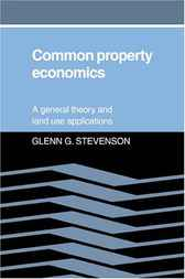 Common Property Economics by Glenn G. Stevenson