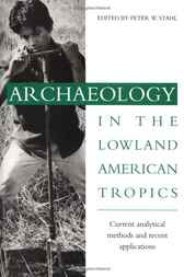 Archaeology in the Lowland American Tropics