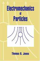 Electromechanics of Particles by Thomas B. Jones