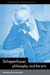Schopenhauer, Philosophy and the Arts by Dale Jacquette
