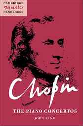 Chopin: The Piano Concertos by John Rink