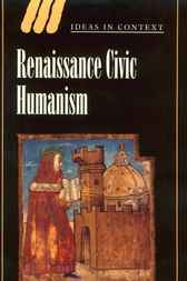Renaissance Civic Humanism by James Hankins