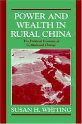 Power and Wealth in Rural China by Susan H. Whiting