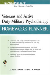 Veterans and Active Duty Military Psychotherapy Homework Planner by James R. Finley