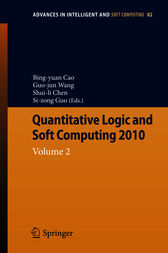 Quantitative Logic and Soft Computing 2010 by Bing-Yuan Cao