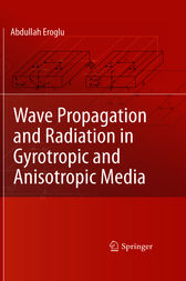 Wave Propagation and Radiation in Gyrotropic and Anisotropic Media