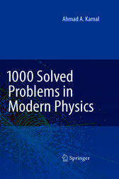 1000 Solved Problems in Modern Physics by Ahmad A. Kamal