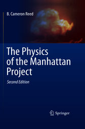 The Physics of the Manhattan Project by B. Cameron Reed