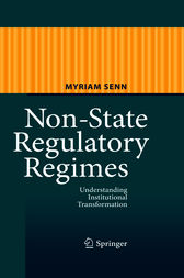 Non-State Regulatory Regimes by Myriam Senn