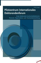 Pilotzentrum Internationales Doktorandenforum by Ulrike Senger