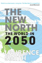 The New North by Laurence Smith
