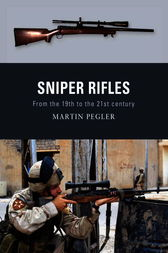 Sniper Rifles by Martin Pegler