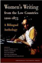 Women's Writing from the Low Countries 1200-1875 by Lia van Gemert