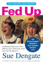 Fed Up (Fully Revised and Updated) by Sue Dengate