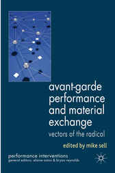 Avant-Garde Performance and Material Exchange by Mike Sell