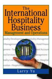 The International Hospitality Business by Larry Yu