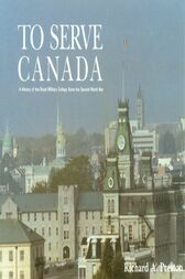 To Serve Canada by Richard Preston