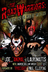 The Road Warriors by Joe Animal Laurinaitis