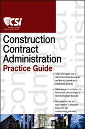 The CSI Construction Contract Administration Practice Guide by Construction Specifications Institute