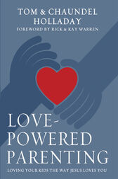 Love-Powered Parenting by Tom Holladay
