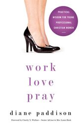 Work, Love, Pray by Diane Paddison